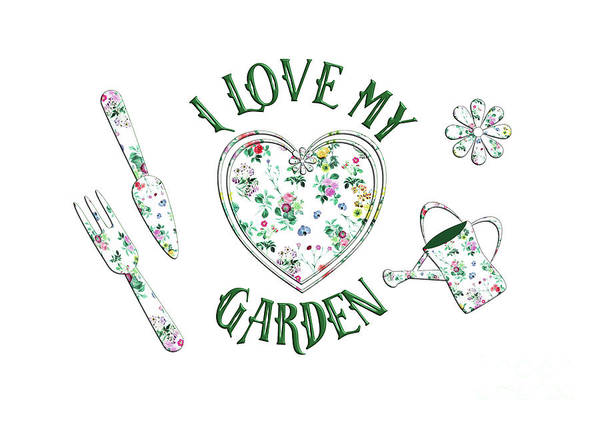 Digital Art - I Love My Garden by Barefoot Bodeez Art