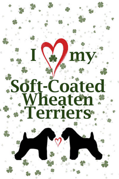 Terrier Digital Art - I Love My Soft Coated Wheaten Terriers by Rebecca Cozart