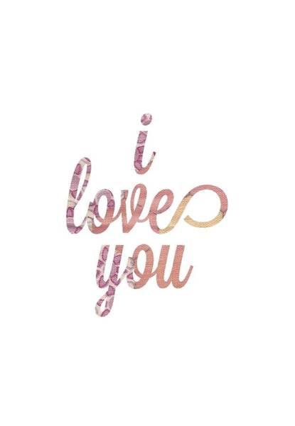 I Love You Mixed Media - I Love You by Desiree Warren