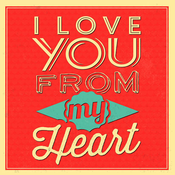 Wall Art - Digital Art - I Love You From My Heart by Naxart Studio
