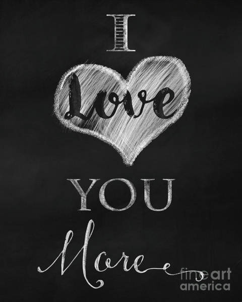I Love You Mixed Media - I Love You More Chalk Art by Tina Lavoie