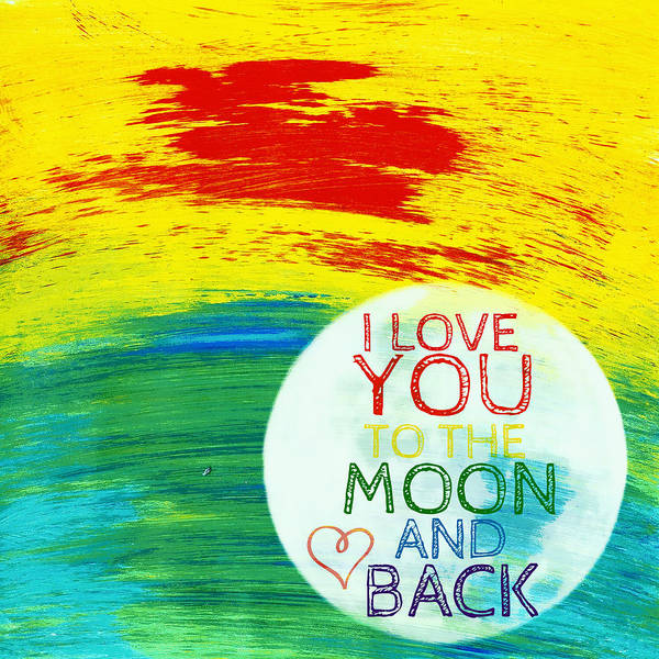 Teal Mixed Media - I Love You To The Moon And Back V4 by Brandi Fitzgerald