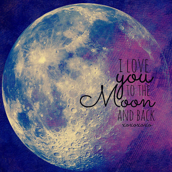 Wall Art - Digital Art - I Love You To The Moon And Back V9 by Brandi Fitzgerald