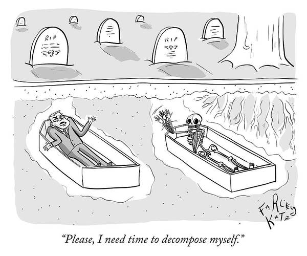 Welcome Drawing - I Need Time To Decompose Myself by Farley Katz