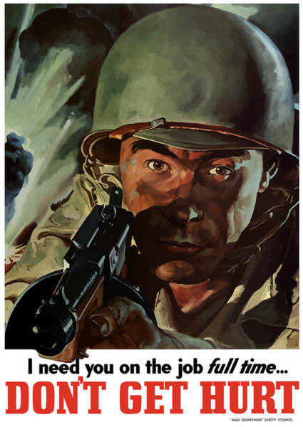 Wwii Painting - I Need You On The Job Full Time by War Is Hell Store