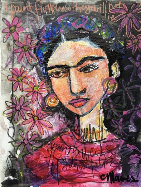 Painting - I Paint Flowers So They Will Not Die by Laurie Maves ART