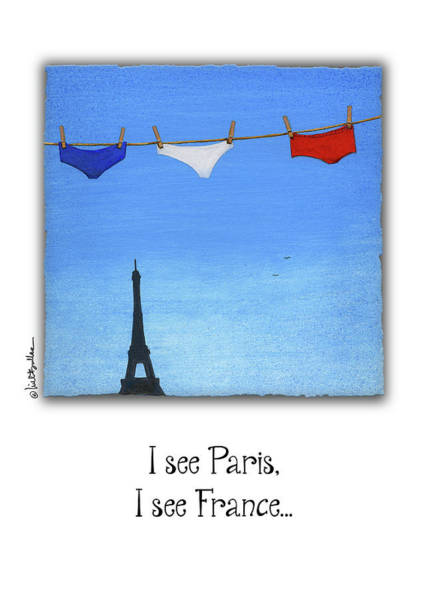 Painting - I See Paris, I See France... by Will Bullas