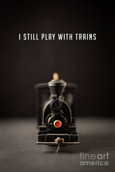 Wall Art - Photograph - I Still Play With Trains by Edward Fielding