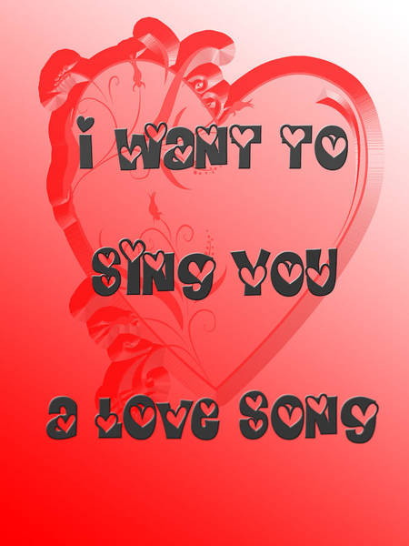 Digital Art - I Want To Sing You A Love Song by Judy Hall-Folde