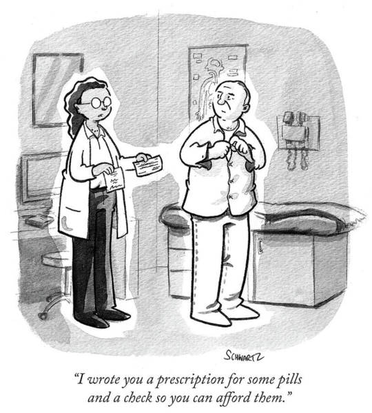 Exam Drawing - I Wrote You A Prescription For Some Pills And A Check by Benjamin Schwartz