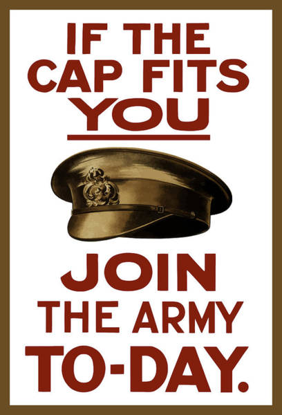 Wpa Painting - If The Cap Fits You Join The Army by War Is Hell Store