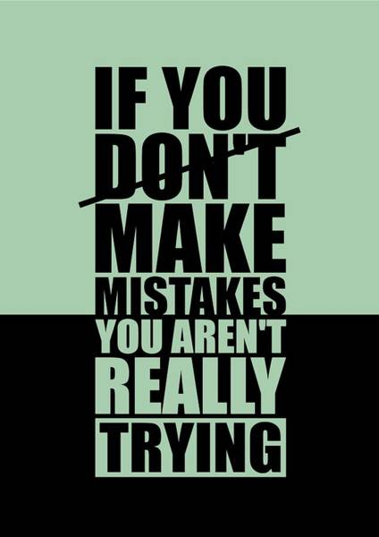 Wall Art - Digital Art - If You Donot Make Mistakes You Arenot Really Trying Gym Motivational Quotes Poster by Lab No 4