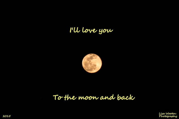I'll Love You To The Moon And Back Art Print