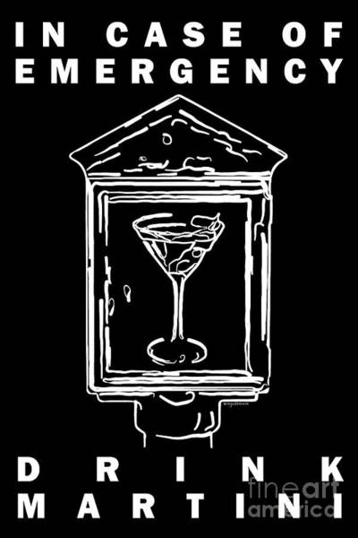Proverb Photograph - In Case Of Emergency - Drink Martini - Black by Wingsdomain Art and Photography