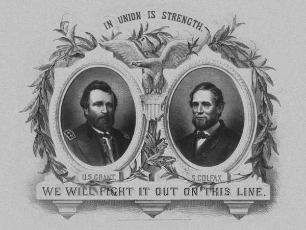 Election Wall Art - Mixed Media - In Union Is Strength - Ulysses S. Grant And Schuyler Colfax by War Is Hell Store