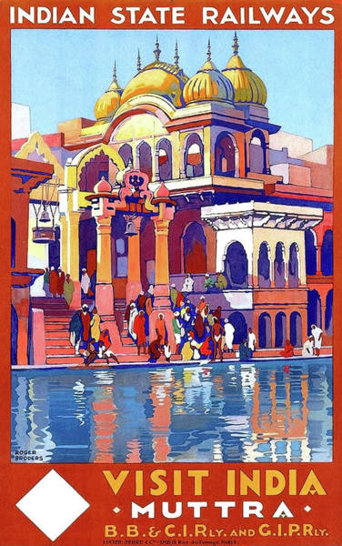 Wall Art - Painting - India, Indian State Railway Poster, Muttra by Long Shot