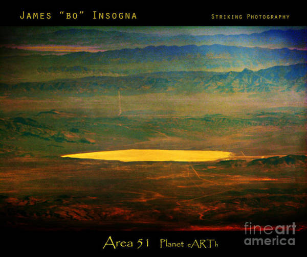 Photograph - Infamous Area 51 by James BO Insogna