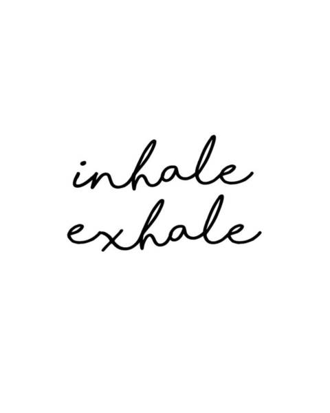 Pop Culture Mixed Media - Inhale Exhale - Minimalist Print - Typography - Quote Poster by Studio Grafiikka