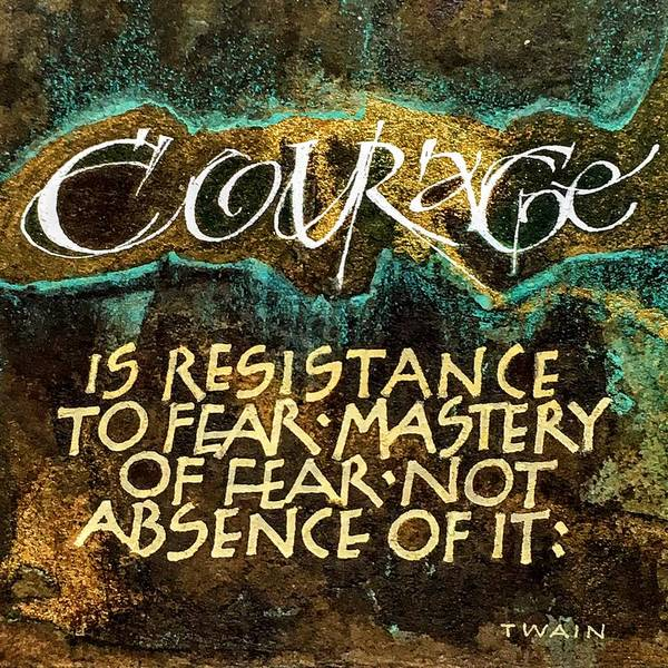Painting - Inspirational Saying Courage by Sally Wightkin