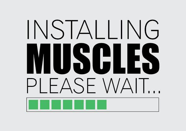 Wall Art - Digital Art - Installing Muscles Please Wait Gym Motivational Quotes Poster by Lab No 4