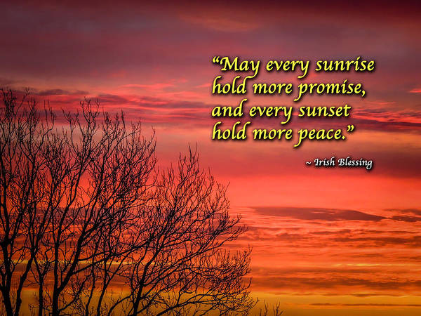 Photograph - Irish Blessing - May Every Sunrise... by James Truett