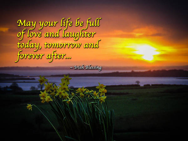 Photograph - Irish Blessing - May Your Life... by James Truett
