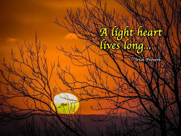Photograph - Irish Proverb - A Light Heart... by James Truett