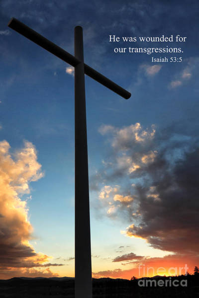 Scripture Photograph - Isaiah 53-5 by James Eddy