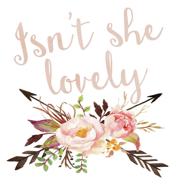 She Digital Art - Isn't She Lovely Boho Arrow Watercolor Blush Decor Print by Pink Forest Cafe