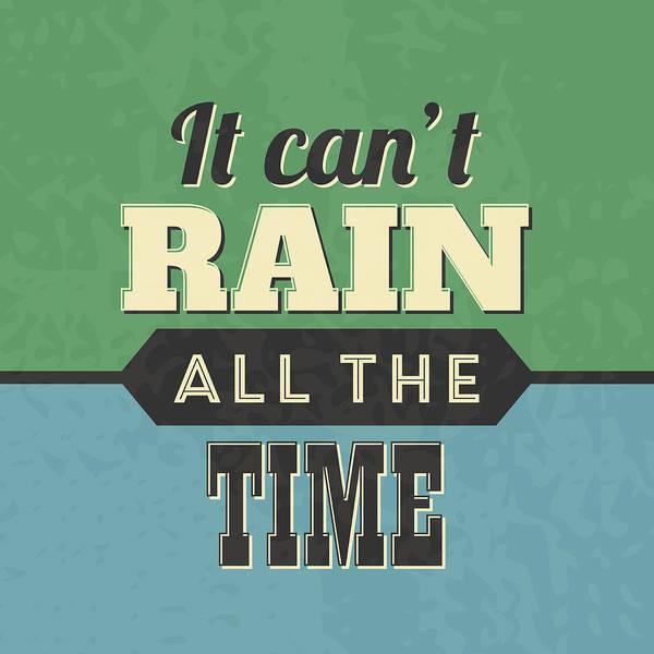 Positive Wall Art - Digital Art - It Can't Rain All The Time by Naxart Studio
