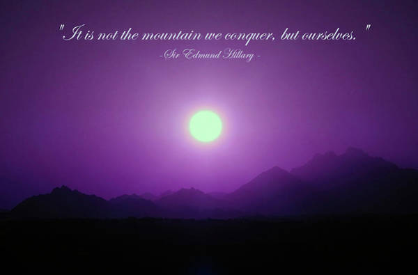 It Is Not The Mountain We Conquer Art Print