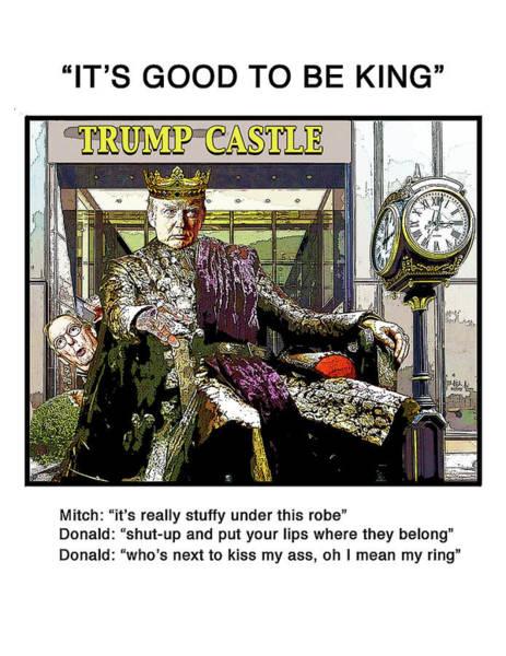 Trump Digital Art - It's Good To Be King by Joe  Palermo