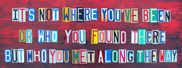 Wall Art - Mixed Media - Its Not Where Youve Been Travel Inspirational Phrase In License Plate Letters by Design Turnpike