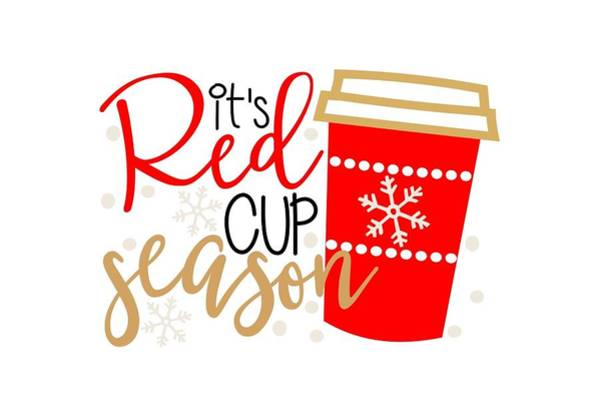 Holiday Digital Art - It's Red Cup Season by Cindy Thomas