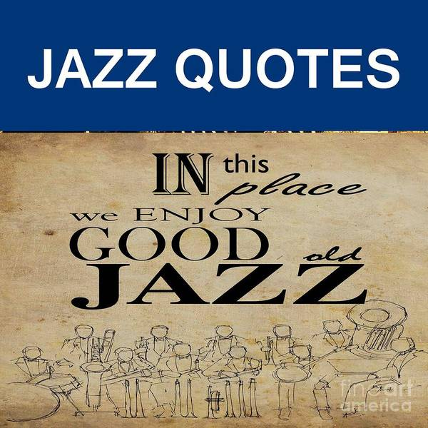 Wall Art - Drawing - Jazz Quotes by Drawspots Illustrations