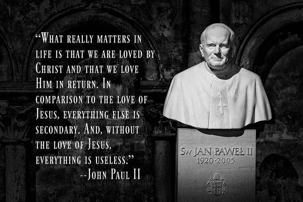 Wall Art - Photograph - John Paul II - Love Of Christ by Stephen Stookey