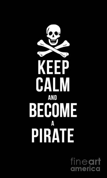 Halloween Digital Art - Keep Calm And Become A Pirate Tee by Edward Fielding