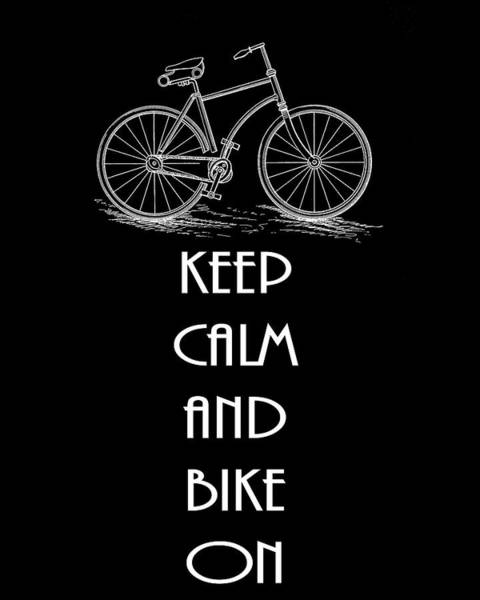 Fitness Mixed Media - Keep Calm And Bike On by Dan Sproul