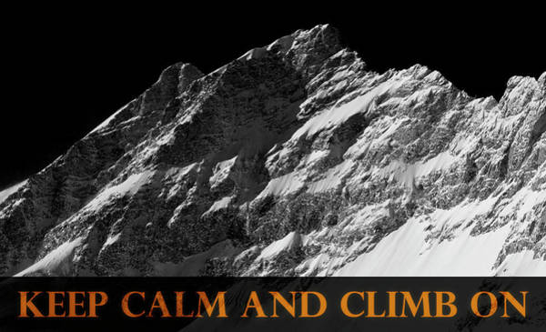 Wall Art - Photograph - Keep Calm And Climb On by Frank Tschakert