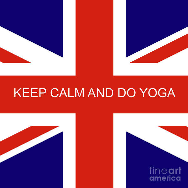 Digital Art - Keep Calm And Do Yoga by Barefoot Bodeez Art