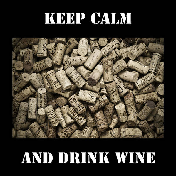 Wall Art - Drawing - Keep Calm And Drink Wine by Frank Tschakert