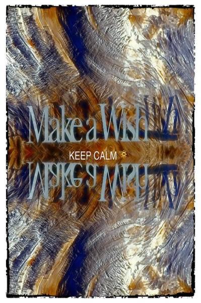 Digital Art - Keep Calm And Make A Wish by OLena Art Brand