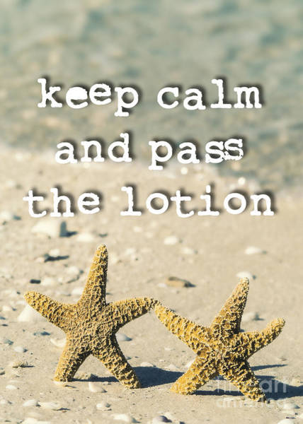 Partner Photograph - Keep Calm And Pass The Lotion by Edward Fielding