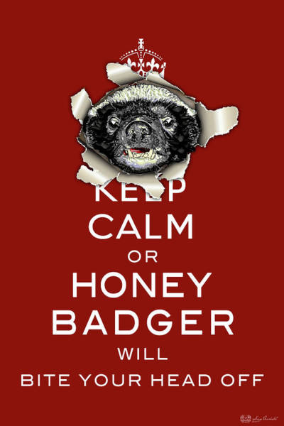Digital Art - Keep Calm Or Honey Badger No. 1 by Serge Averbukh