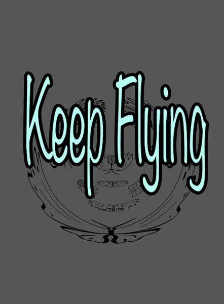 Wall Art - Mixed Media - Keep Flying Text by Lisa Stanley