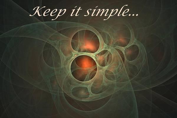 Digital Art - Keep It Simple by Doug Morgan