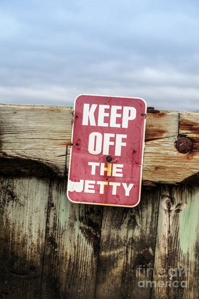 Sound Barrier Wall Art - Photograph - Keep Off The Jetty Sign by Edward Fielding