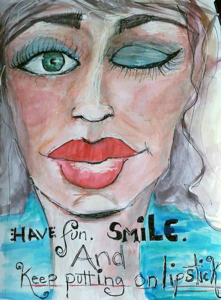 Keep Putting On Lipstick Art Print