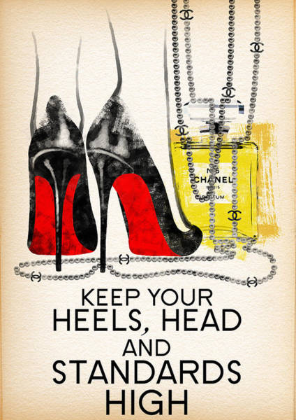 Brand Painting - Keep Your Heels Head And Standards High by Diana Van