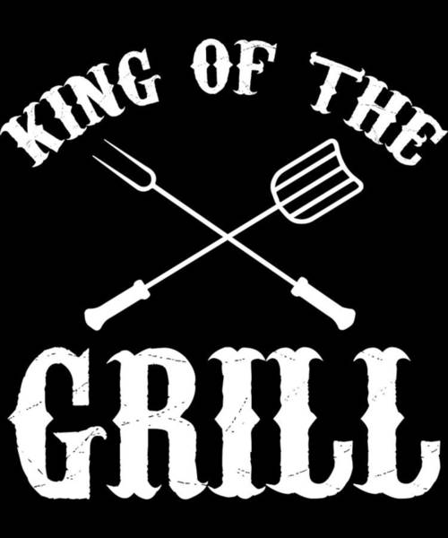 Barbeque Digital Art - King Of The Grill Bbq Barbecue Gift by Michael S